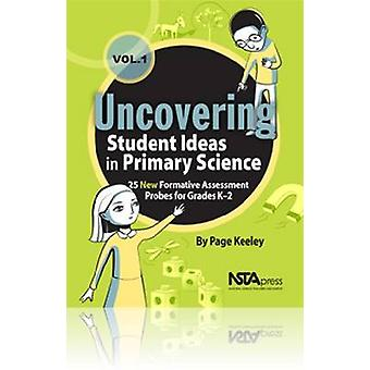 Uncovering Student Ideas in Primary Science - Volume 1 - 25 New Formati