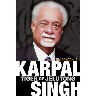 Karpal Singh - Tiger i Jelutong av Tim Donoghue - 9789814408530 bok