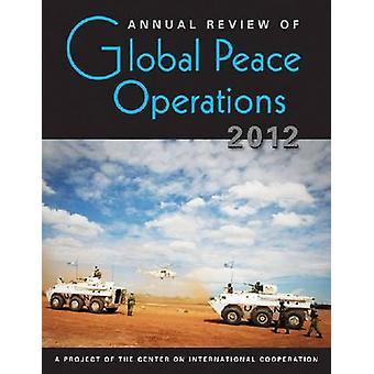 Examen annuel des opérations de paix dans le monde - 2012 par centre Internati