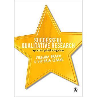 Succesvolle kwalitatief onderzoek - een praktische gids voor Beginners door V