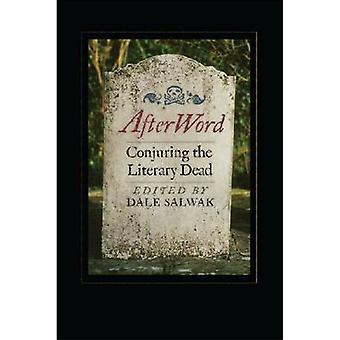 Nawoord - Conjuring de literaire doden door Dale Salwak - 9781587299896