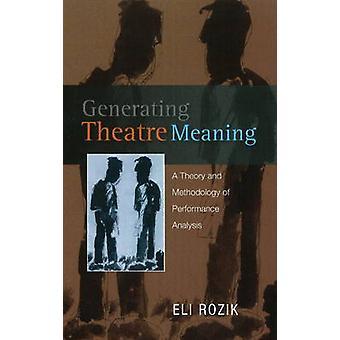 Generera teater menande - en teori & methodologyen av prestanda Ana
