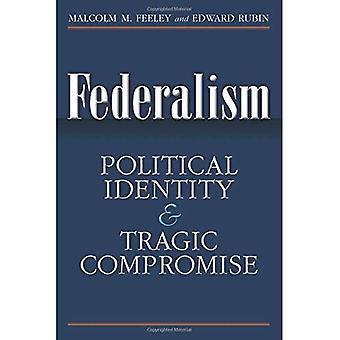 Föderalismus: Politische Identität und tragische Kompromiss