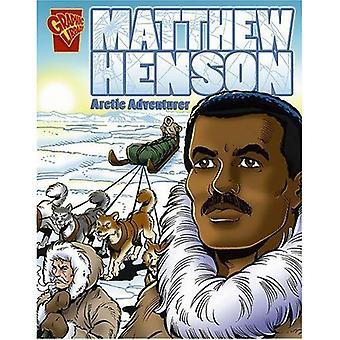 Matthew Henson: Arktiska äventyrare (grafiska bibliotek: grafisk biografier)