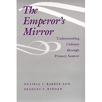 Emperor's Mirror: Understanding Cultures through Primary Sources