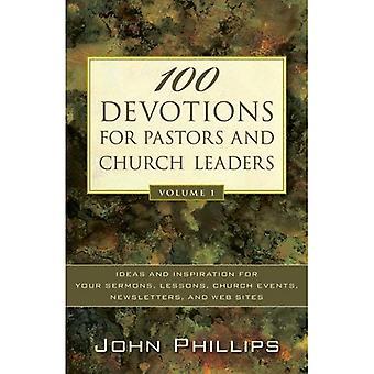 100 devozioni per pastori e leader di Chiesa, vol. 1: idee e ispirazione per i tuoi sermoni, lezioni, eventi Chiesa, newsletter e siti Web