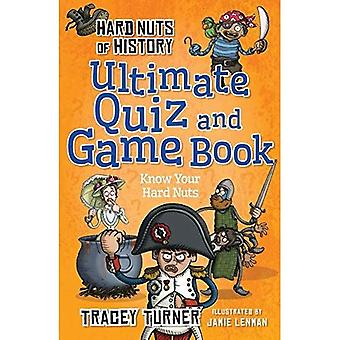 Hard Nuts of History Ultimate Quiz and Game Book (Hard Nut of History)