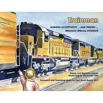 Trainman: Gaining Acceptance. and Friends. Through Special Interests