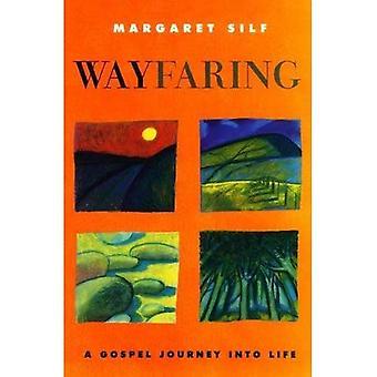 Wayfaring: A Gospel Journey into Life