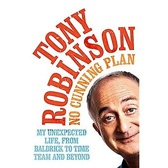 No Cunning Plan: My Unexpected Life, from Baldrick to Time Team and Beyond