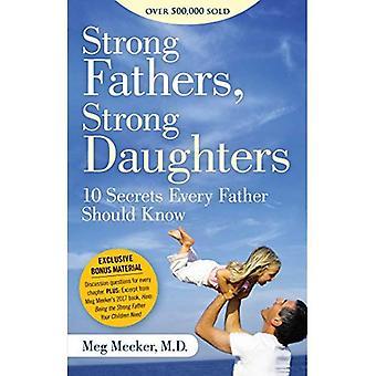 Pères forts, fortes filles: 10 Secrets chaque père devrait savoir