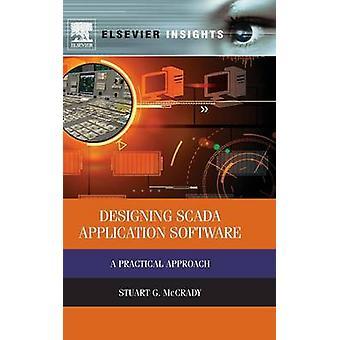 Designing Scada Application Software A Practical Approach by McCrady & Stuart G.