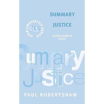 Summary Justice by Robertshaw & Paul