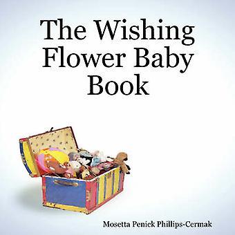 Le livre de bébé fleur désireuse de PhillipsCermak & Mosetta Penick