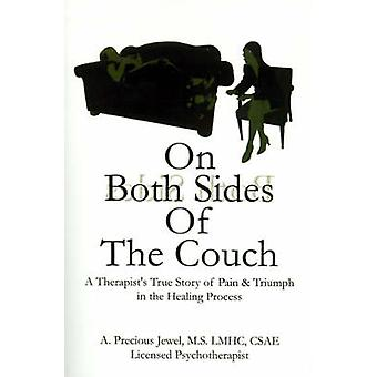 On Both Sides of the Couch A Therapists True Story of Pain and Triumph in the Healing Process by Precious Jewel
