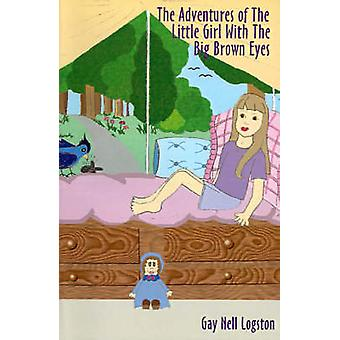 Eventyrene til den lille jenta med de store brune øynene av Logston & Gay Nell