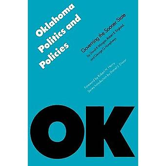 Oklahoma Politics and Policies Governing the Sooner State by Morgan & David R