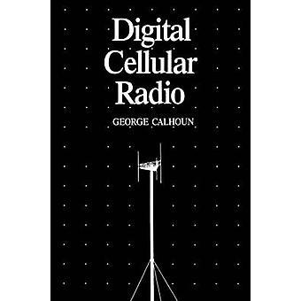 Digital Cellular Radio by Calhoun & George
