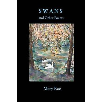 Swans and Other Poems by Rae & Mary
