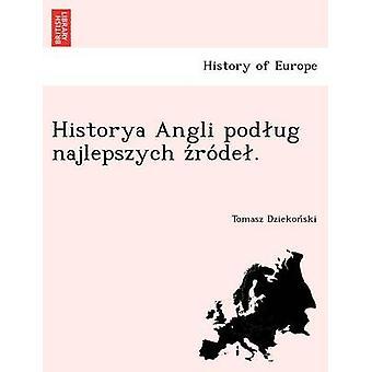 Historya Angli podug najlepszych zrode. by Dziekonski & Tomasz