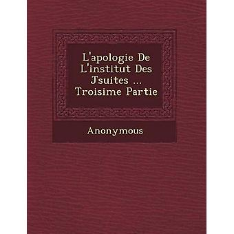 LApologie de LInstitut Des J Suites... Troisi Me Partie door anoniem