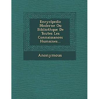 Encycl Pedie Moderne Ou Biblioth Que de Toutes Les Connaissances Humaines... by Anonymous