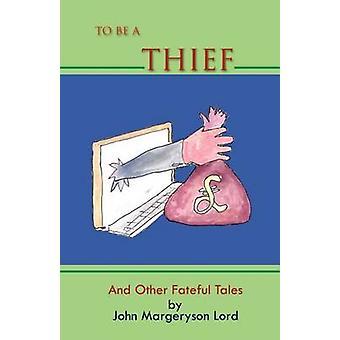 Å være en tyv og andre skjebnesvangre Tales av Herren & John Margeryson