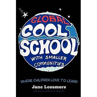 Cool School Where Children Love to Learn by Loosmore & Jane