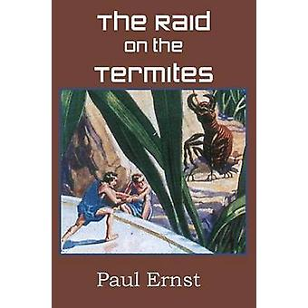 The Raid on the Termites by Ernst & Paul