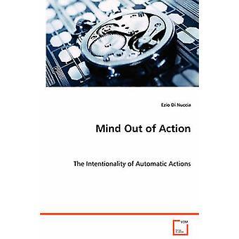 Mind Out of Action von Di Nucci & Ezio