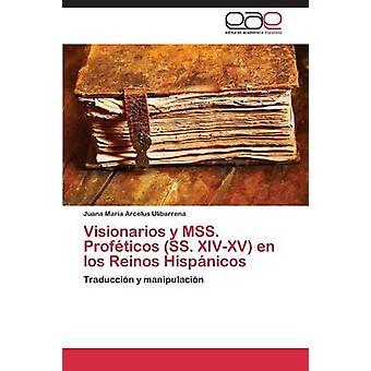 Visionarios y Mss. Profeticos SS. XIVXV En Los Reinos Hispanicos by Arcelus Ulibarrena Juana Maria