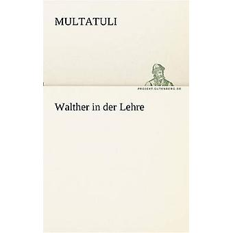 Walther in Der Lehre by Multatuli