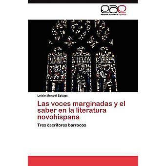 Las voces marginadas y el sable en la literatura novohispana por Montiel Spluga Leisie