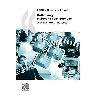 OECD eGovernment Studien Umdenken eGovernment Services UserCentred Ansätze von OECD Publishing
