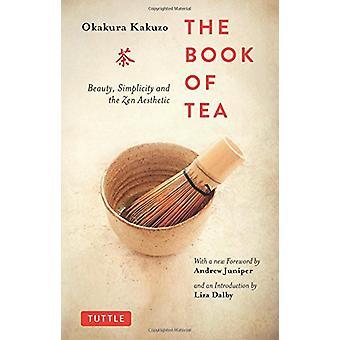 Kirja Tea - Kauneus - Yksinkertaisuus ja Zen Esteettinen okakura Kak