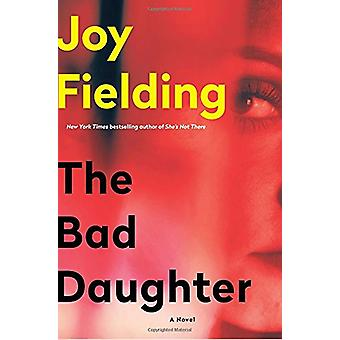 The Bad Daughter by Joy Fielding - 9780399181528 Book