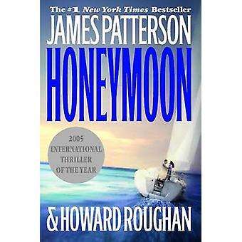 Honeymoon by James Patterson - Howard Roughan - 9780446696265 Book