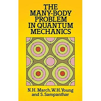 The Many-Body Problem in Quantum Mechanics (New edition) by N. H. Mar