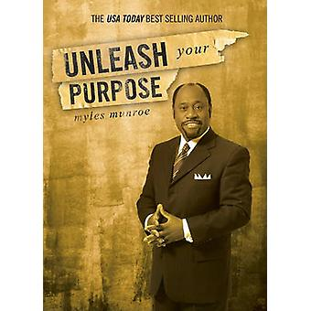 Unleash Your Purpose by Myles Munroe - 9780768427585 Book
