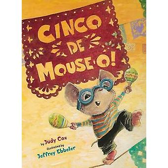 Cinco de Mouse-O! by Judy Cox - Jeffrey Ebbeler - 9780823423286 Book