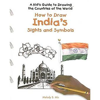 How to Draw India's Sights and Symbols by Melody S Mis - 978140422732