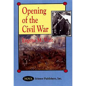 Opening of the Civil War by Eugene M. Wait - 9781560727408 Book