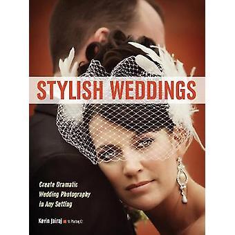 Stylish Weddings - Create Dramatic Wedding Photography in Any Setting