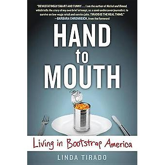 Hand to Mouth - Living in Bootstrap America by Linda Tirado - 97804252