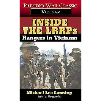 Inside the LRRPS - Rangers in Vietnam by Michael Lee Lanning - 9780804