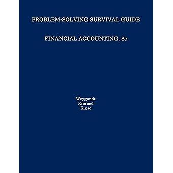Problem Solving Survival Guide to Accompany Financial Accounting Eighth Edition by Kimmel & Paul D.