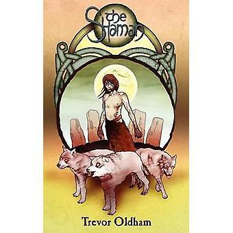 The Shaman by Oldham & Trevor
