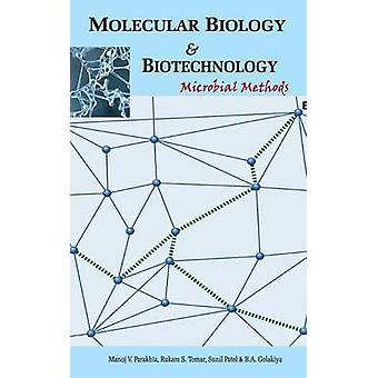 Molecular Biology and Biotechnology Microbial Methods by Parakhia & M.V.