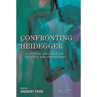 Confronting Heidegger by Gregory Fried