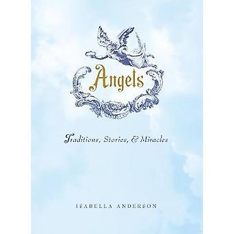 Angels  Traditions Stories and Miracles by Isabella Anderson